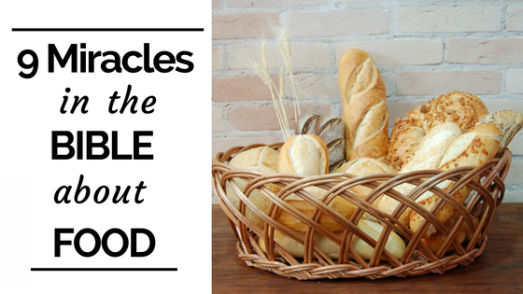 9 Miracles in the Bible about Food