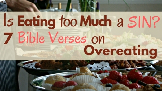 7 Bible Verses on Overeating